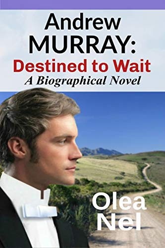 Andrew Murray: Destined to Wait by Olea Nel