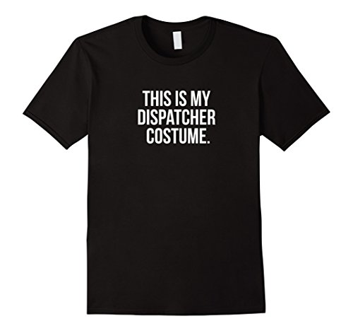 Mens This is my Dispatcher Costume funny Halloween tee shirt 3XL Black - Public Service Costumes