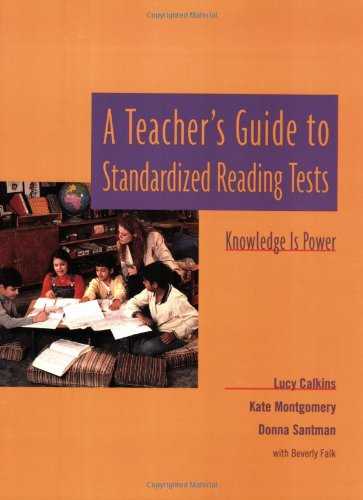 A Teacher's Guide to Standardized Reading Tests:...