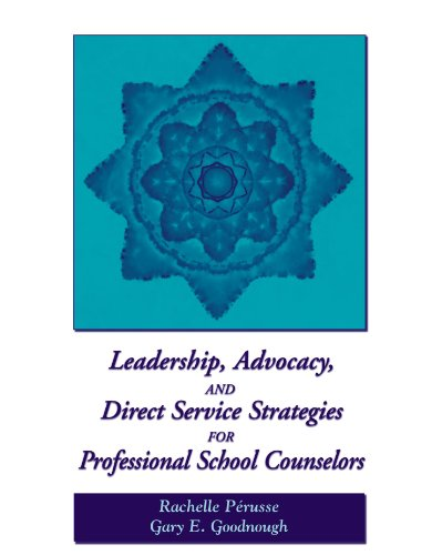 Leadership, Advocacy, and Direct Service Strategies for Professional School Counselors (School Counseling)