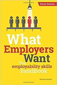 Book What Employers Want: The Employability Skills Handbook
