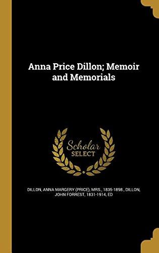 Anna Price Dillon; Memoir and Memorials PDF