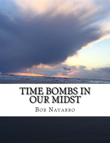 Time Bombs in our Midst
