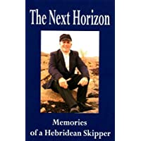 The Next Horizon: Memories of a Hebridean Skipper