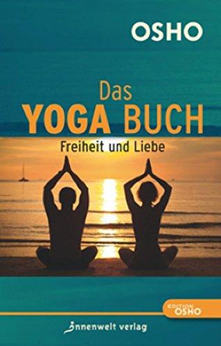 Das Yoga Buch 2 - Freiheit und Liebe: Osho, Nirbija Palla ...