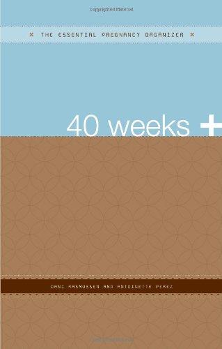 40 Weeks +: The Essential Pregnancy Organizer (The Essential Organizers) - Pregnancy Organizer