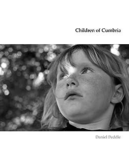 Children of Cumbria by [Peddle, Daniel]