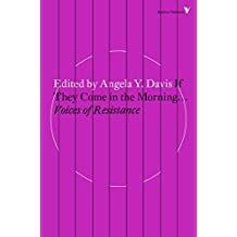 If They Come in the Morning...: Voices of Resistance (Radical Thinkers)