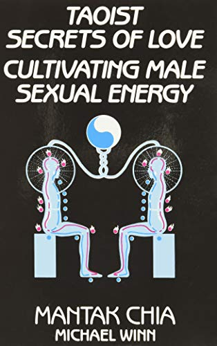 Taoist Secrets of Love: Cultivating Male Sexual Energy Paperback – September 1, 1984