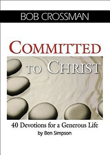 Committed to Christ: 40 Devotions for a Generous Life