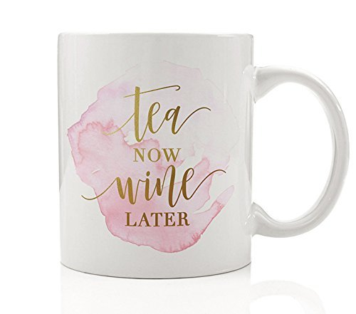 (Tea Now Wine Later Coffee Mug Gift Idea Funny Casual Drinker Vino Lover Chardonnay Merlot Riesling Pinot Grigio Present for Wife Girlfriend Mom 11oz Ceramic Tea Cup by Digibuddha DM0153)