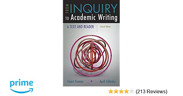 From Inquiry To Academic Writing A Text And Reader Stuart Greene  From Inquiry To Academic Writing A Text And Reader Stuart Greene April  Lidinsky  Amazoncom Books