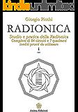 Radionica: Studio e pratica della radionica. Completo di 84 circuiti e 7 quadranti inediti pronti da utilizzare (Manuali per l'anima)