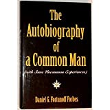 The Autobiography of a Common Man, Daniel G. Forbes, 0533101646