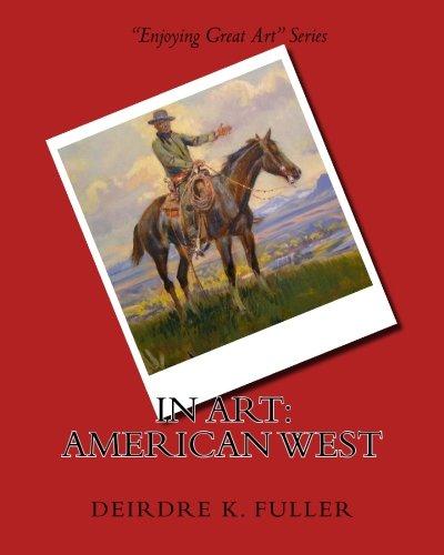 Read Online In Art: American West (Enjoying Great Art) pdf epub