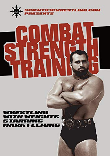 COMBAT STRENGTH TRAINING: Wrestling with Weights