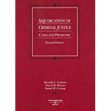 Adjudication of Criminal Justice: Cases and Problems (American Casebook Series) by Ronald L Carlson (2007-09-13)