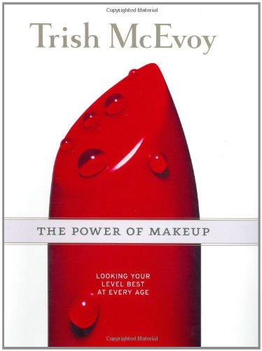 Trish McEvoy: The Power of Makeup: Looking Your Level Best at Every Age (Econ Skins)