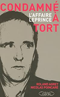 Condamné à tort, l'affaire Leprince, Agret, Roland