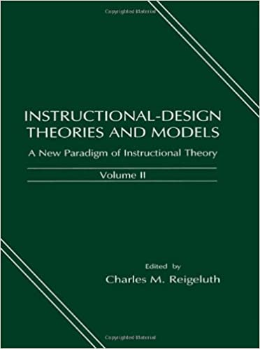 Instructional Design Theories And Models A New Paradigm Of Instructional Theory Volume Ii Instructional Design Theories Models Reigeluth Charles M 9780805828597 Amazon Com Books