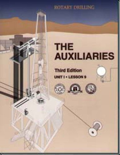 Auxiliary Unit - The Auxiliaries Unit 1, Lesson 9 (Rotary Drilling Series) (Rotary Drilling Series, Unit 1, Lesson 9.)