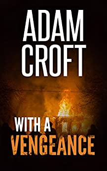 With A Vengeance (Knight & Culverhouse Book 7) by [Croft, Adam]