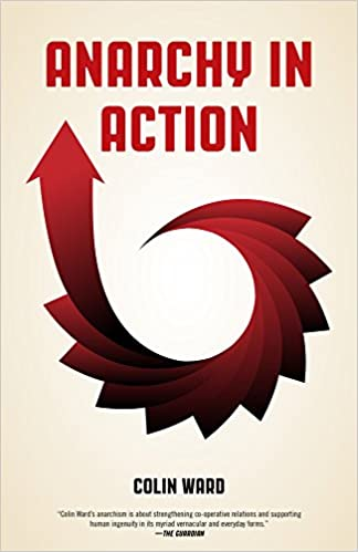 anarchy in action colin ward 9781629632384 amazon com books