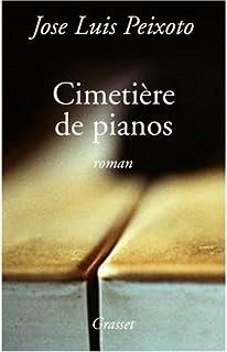 Le cimetière de pianos  : roman, Peixoto, José Luís
