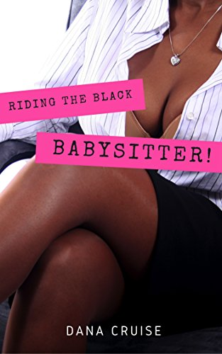 RIDING THE BLACK BABYSITTER - Orgy Brown