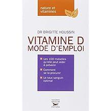 Vitamine D: mode d'emploi