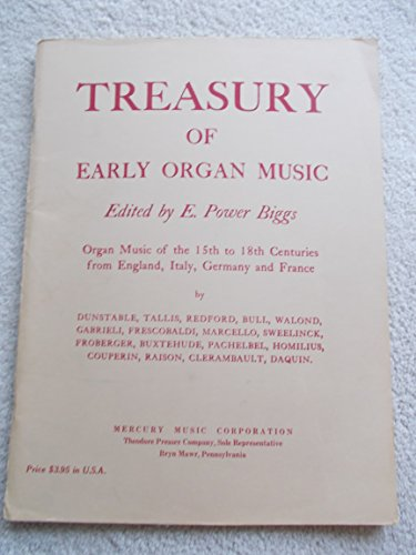 Treasury of Early Organ Music: Organ Music of The 15th to 18th Centuries From England, Italy, Germany and France