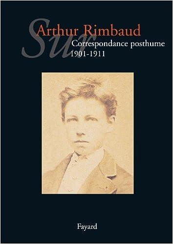 Lire en ligne Sur Arthur Rimbaud tome 1: Correspondance posthume de 1891 à 1900 pdf, epub