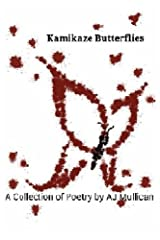 Kamikaze Butterflies: A Collection of Poetry by AJ Mullican Paperback