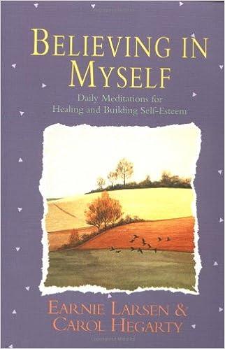 Believing In Myself Self Esteem Daily Meditations Earnie Larsen