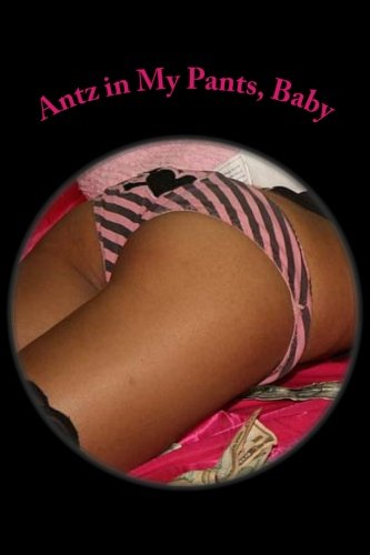 Download Antz in My Pants, Baby: Wanna See, Sugar? pdf