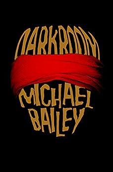 Darkroom by [Bailey, Michael]