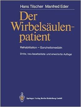 Der Wirbelsäulenpatient: Rehabilitation - Ganzheitsmedizin (Manuelle Medizin)