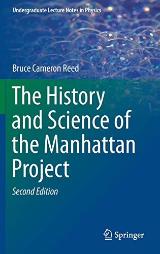 The History and Science of the Manhattan Project (Undergraduate Lecture Notes in Physics)