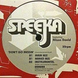 Speeka Featuring Alison David - Don't Go Messin'