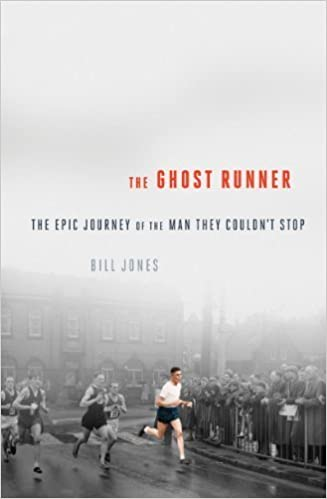 Book The Ghost Runner: The Epic Journey of the Man They Couldn't Stop by Jones, Bill (2014)