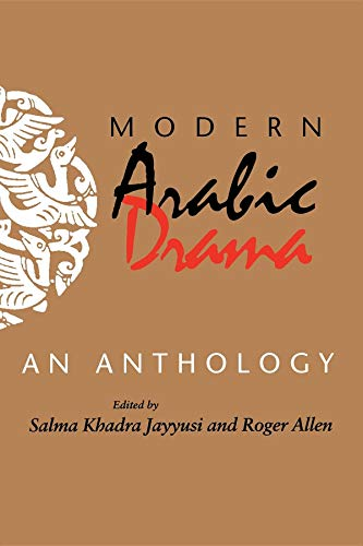 Modern Arabic Drama: An Anthology (Indiana Series in Arab and Islamic Studies)
