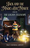 The Golden Telescope (Jack and the Magic Hat Maker Book 1)