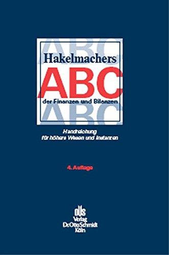 Hakelmachers ABC der Finanzen und Bilanzen: Handreichung für höhere Wesen und Instanzen Gebundenes Buch – 5. November 2004 Sebastian Hakelmacher Schmidt Otto 3504018941