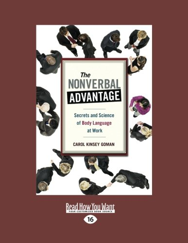 The Nonverbal Advantage: Secrets and Science of Body Language At Work by ReadHowYouWant