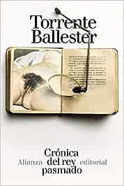 Crónica del rey pasmado El libro de bolsillo - Bibliotecas de autor - Biblioteca Torrente Ballester: Amazon.es: Torrente Ballester, Gonzalo: Libros