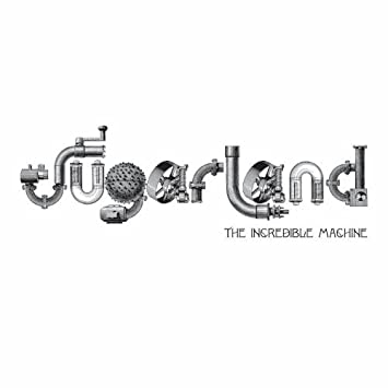 Sugarland The Incredible Machine Amazon Music