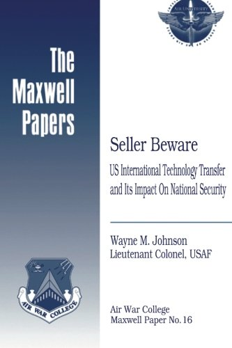 Read Online Seller Beware: US International Technology Transfer and Its Impact on National Security: Maxwell Paper No. 16 ebook