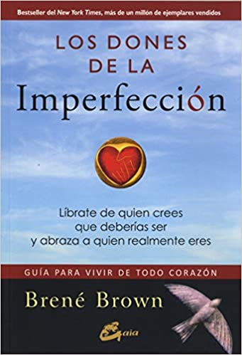 Los dones de la imperfección - Brené Brown