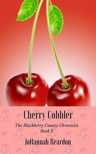 (Cherry Cobbler (The Blackberry County Chronicles Book 2))