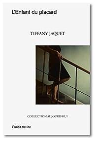 L'Enfant du placard par Tiffany Jaquet